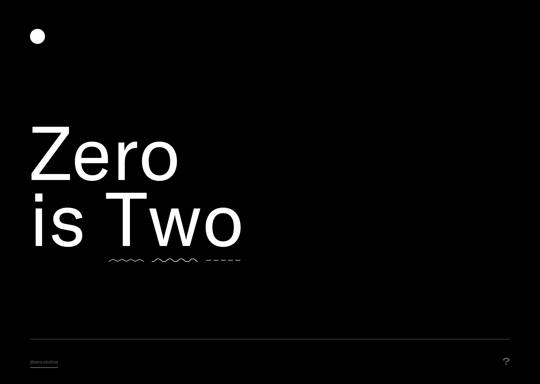 Zero is Two